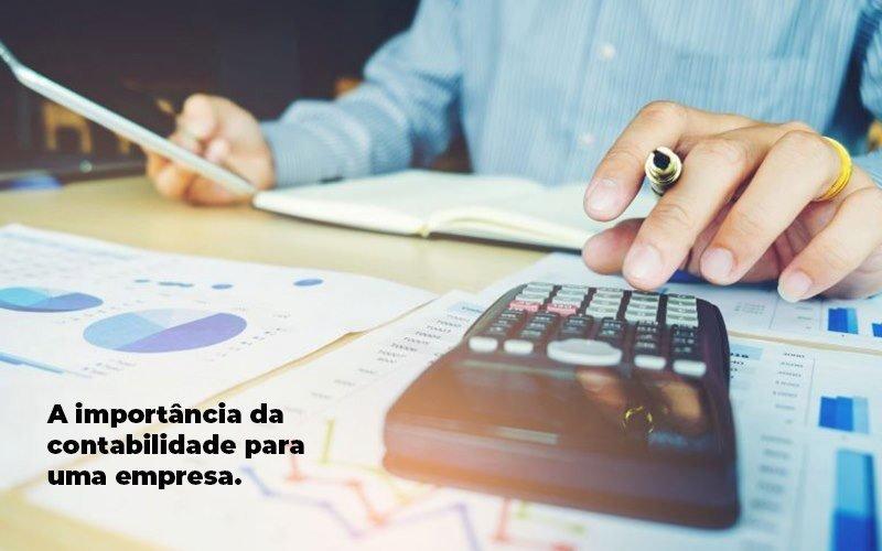 A Importância Da Contabilidade Para Uma Empresa - A importância da contabilidade para uma empresa